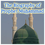 The Biography of Prophet Muhammad
